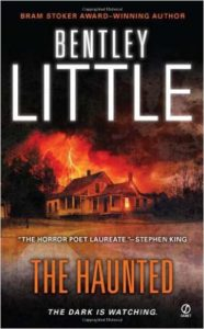 """Bentley Little's """"The Haunted"""" [Favorite detail: That the ghost was actually a collection of ghosts.]"""