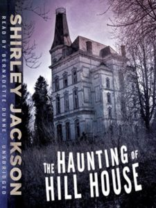 """Shirley Jackson's """"The Haunting of Hill House"""" [Favorite detail: The opening paragraph. Truly one of the greatest, ever.]"""