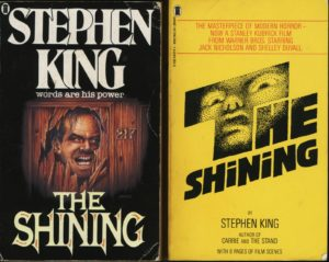 """Two different covers of Stephen King's """"The Shining"""" [Favorite detail: """"All work and no play makes Jack a dull boy.""""]"""